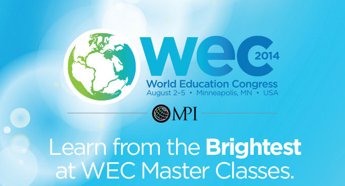 WEC 2014 - Learn from the brightest at WEC Master Classes.